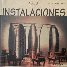 Libros: INSTALACIONES. COLECCIÓN ARTE HOY. Lote 258183820