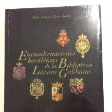 Libros: ENCUADERNACIÓNES HERÁLDICAS DE LA BIBLIOTECA LÁZARO GALDIANO JUAN ANTONIO YEVES ANDRES BIBLIOFILIA. Lote 259727795