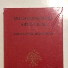 Libros: ENCUADERNACIÓNES ARTÍSTICAS EN LAS COLECCIONES MUNICIPALES BIBLIOFILIA. Lote 259728030