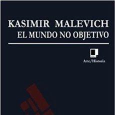 Libros: EL MUNDO NO OBJETIVO. KASIMIR MALEVICH. Lote 260656825