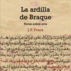 Libros: LA ARDILLA DE BRAQUE: ENSAYOS SOBRE ARTE. Lote 260807530
