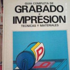 Libros: GUÍA COMPLETA DEL GRABADO E IMPRESIÓN.. Lote 261150870