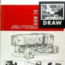 Libros: HOW TO DRAW: DRAWING AND SKETCHING OBJECTS AND ENVIRONMENTS FROM YOUR IMAGINATION. Lote 262243200