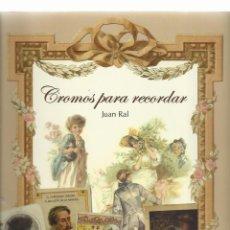 Libros: CROMOS PARA RECORDAR, 2007, JUAN RAL, IMPECABLE. Lote 262387850