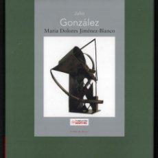 Libros: JULIO GÓNZALEZ MARÍA DOLORES JIMÉNEZ-BLANCO FUNDACIÓN MAPFRE INSTITUTO CULTURA 2007 1ª EDICIÓN IVAM. Lote 262626305