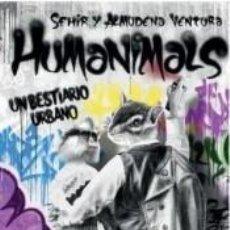 Libros: HUMANIMALS: UN BESTIARIO URBANO. Lote 262690700