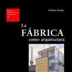 Libros: FABRICA COMO ARQUITECTURA,LA. Lote 262704630
