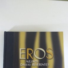 Livres: EROS. ALEJAOS DAMAS REVERENTES. EDICIONES LA CAJA CHINA, SEVILLA, 2004. Lote 263191590
