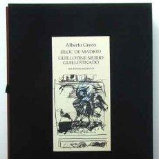 Livres: GRECO, ALBERTO - BLOC DE MADRID Y GUILLOTINE MURIÓ GUILLOTINADO - PRIMERA EDICIÓN DE SOLO 100 EJEM.. Lote 266047878