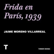 Libros: FRIDA EN PARÍS, 1939. JAIME MORENO VILLARREAL. -NUEVO. Lote 266063853