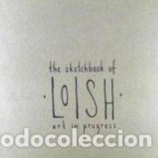 Libros: THE SKETCHBOOK OF LOISH: ART IN PROGRESS. Lote 267898074