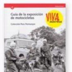 Libros: VIVA MONTESA: COL·LECCIÓ PERE PERMANYER: GUÍA DE LA EXPOSICIÓN DE MOTOCICLETAS. Lote 268161609