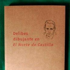 Libros: MIGUEL DELIBES DIBUJANTE - LOS PRIMEROS TRABAJOS DEL ESCRITOR EN EL NORTE DE CASTILLA. Lote 269000794