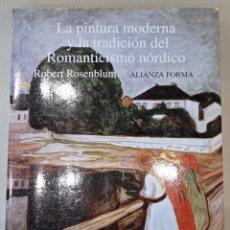 Libros: ROBERT ROSENBLUM. LA PINTURA MODERNA Y LA TRADICIÓN DEL ROMANTICISMO NÓRDICO. Lote 269371963