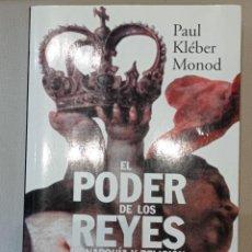 Libros: PAUL KLÉBER MONOD. EL PODER DE LOS REYES. Lote 269623788