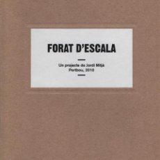 Libros: FORAT D´ESCALA.UN PROJECTE DE JORDI MITJÀ. 2010. NUEVO.. Lote 270921263