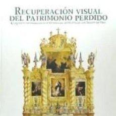Libros: RECUPERACIÓN VISUAL DEL PATRIMONIO PERDIDO. Lote 271015103