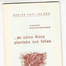 Libri: DE COMO ALCOY PLANTABA SUS FALLAS (ADRIAN ESPI VALDES) VALENCIA AÑO 1968 -VER DESCRIPCION. Lote 271039213