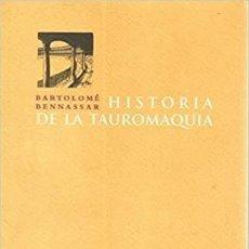 Libros: BARTOLOMÉ BENASSAR - HISTORIA DE LA TAUROMAQUIA. Lote 272263133
