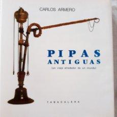 Libros: PIPAS ANTIGUAS DE CARLOS ARMERO TABACALERA. Lote 273998388