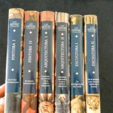 Libros: L'ART GÒTIC A CATALUNYA. 6 VOLÚMENES. PINTURA (2), ESCULTURA (2) I ARQUITECTURA (2). Lote 277824708