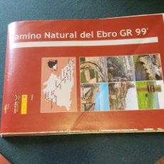 Libros: CAMINO NATURAL DEL EBRO. GR 99 CON MAPA DE LA CUENCA DEL RÍO Y 5 DISCÍPULOS CON FOTOS.. Lote 278926588