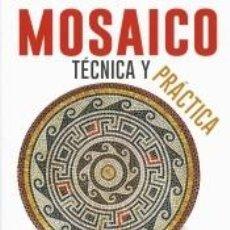 Libros: MOSAICO, TÉCNICA Y PRÁCTICA. Lote 279521258