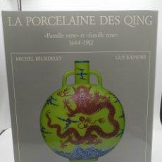 Libros: LA PORCELAINE DES QING. CAMILLE VERTE EL CAMILLE ROSE 1644-1912. M. BEURDELEY Y GUAY RAINDRE. Lote 286863078