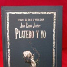 Libros: PLATERO Y YO, JUAN RAMÓN JIMÉNEZ, 1914-2014 CIEN AÑOS DE LA PRIMERA EDICIÓN.. Lote 287490648