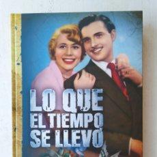 """Libros: LIBRO """"LO QUE EL TIEMPO SE LLEVÓ"""", JAVIER RODRÍGUEZ. Lote 287759218"""