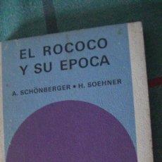 Libros: EL ROCOCÓ Y SU ÉPOCA A. SCHÖNBERGER - H. SOEHNER. SALVAT EDITORES / ALIANZA EDITORIAL , 1971. Lote 288006728