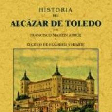 Libros: HISTORIA DEL ALCÁZAR DE TOLEDO. Lote 288008583