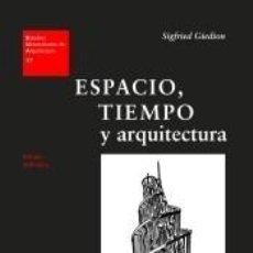 Libros: ESPACIO, TIEMPO Y ARQUITECTURA (RÚSTICA) (EUA17). Lote 289323628