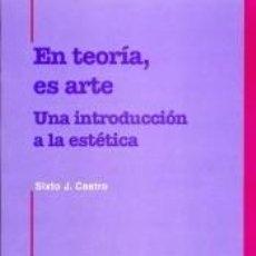 Libros: EN TEORÍA, ES ARTE : UNA INTRODUCCIÓN A LA ESTÉTICA. Lote 289424628