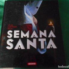 Libros: ATLAS ILUSTRADO DE LA SEMANA SANTA SUSAETA. Lote 289454633