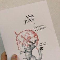 Libros: ANA JUAN - DIBUJANDO AL OTRO LADO - LIBRO ILUSTRACIONES. Lote 290009793