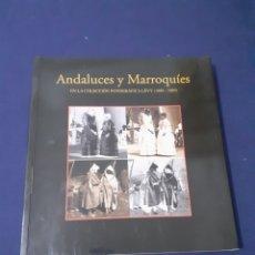 Libros: ANDALUCES Y MARROQUIES, EN LA COLECCION FOTOGRAFICA LEVY 188 - 1889, ESTADO NUEVO. Lote 290996608