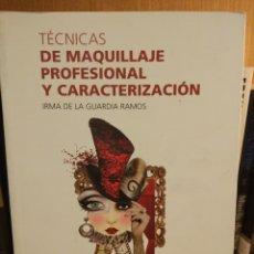 Libros: TÉCNICAS DE MAQUILLAJE PROFESIONAL Y CARACTERIZACIÓN. Lote 297068253
