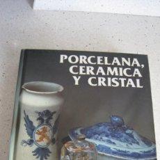 Libros: LIBRO DE CERÁMICA PORCELANA Y CRISTAL 351 PÁGINAS ILUSTRADAS PASTAS DURAS. Lote 297169583