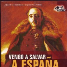 Libros: VENGO A SALVAR ESPAÑA. BIOGRAFÍA DE UN FRANCO DESCONOCIDO. ANDRÉS RUEDA. Lote 62869868