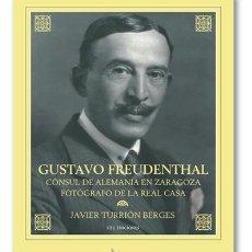 Libros: GUSTAVO FREUDENTHAL. CONSUL DE ALEMANIA EN ZARAGOZA...., DE JAVIER TURRIÓN (STI EDICIONES, 2012). Lote 184515418