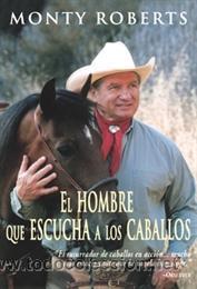 HÍPICA. EL HOMBRE QUE ESCUCHA A LOS CABALLOS - MONTY ROBERTS (Libros Nuevos - Literatura - Biografías)
