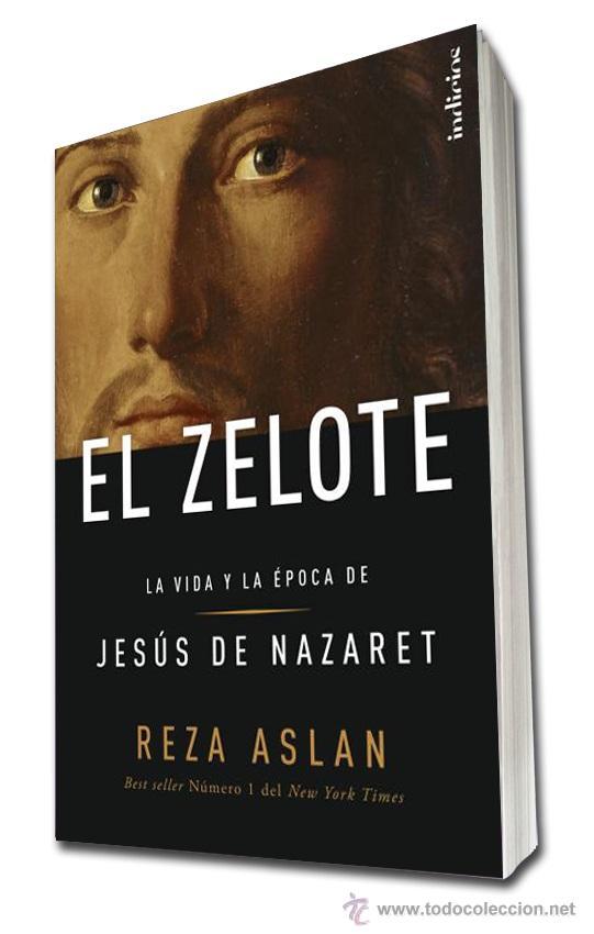 BIOGRAFÍAS. MEMORIAS. EL ZELOTE. LA VIDA Y LA ÉPOCA DE JESÚS DE NAZARET - REZA ASLAN (Libros Nuevos - Literatura - Biografías)