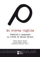 BIOGRAFIES. MEMÒRIES. EN ETERNA VIGÍLIA - ERNEST MARCOS/HELENA BADELL/FRANCESCO ARDOLINO (EDS.) (Libros Nuevos - Literatura - Biografías)
