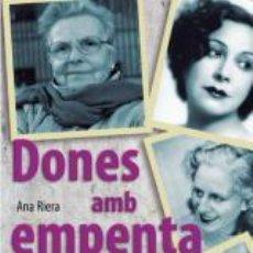 Libros: BIOGRAFIES. MEMÒRIES. DONES AMB EMPENTA - ANA RIERA. Lote 42551689