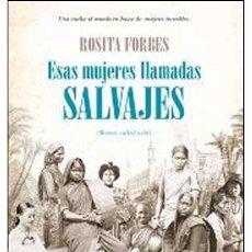 Libros: BIOGRAFÍAS. MEMORIAS. ESAS MUJERES LLAMADAS SALVAJES - ROSITA FORBES. Lote 42647878