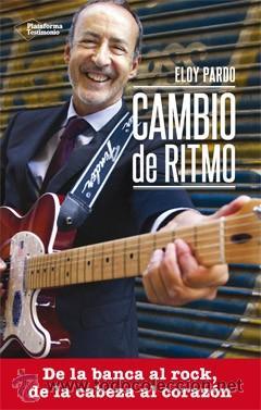 BIOGRAFÍAS. MEMORIAS. CAMBIO DE RITMO - ELOY PARDO (Libros Nuevos - Literatura - Biografías)