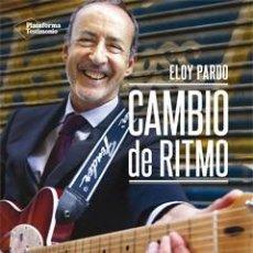 Libros: BIOGRAFÍAS. MEMORIAS. CAMBIO DE RITMO - ELOY PARDO. Lote 45694419