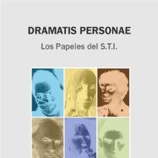 Libros: JAVIER CINCA MONTERDE : DRAMATIS PERSONAE (LOS PAPELES DEL S.T.I.) RUIDOS Y LETRAS. (STI, 2014). Lote 46450853