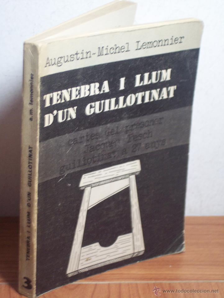 TENEBRA I LLUM D'UN GUILLOTINAT (AUGUSTIN-MICHEL LEMOMMIER) EDITORIAL CLARET-1974 (EN CATALÁN) (Libros Nuevos - Literatura - Biografías)